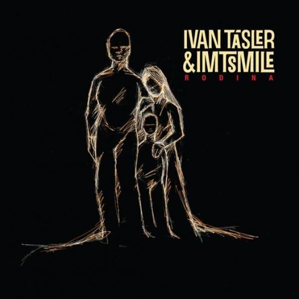 CD IVAN TÁSLER & IMT SMILE - RODINA